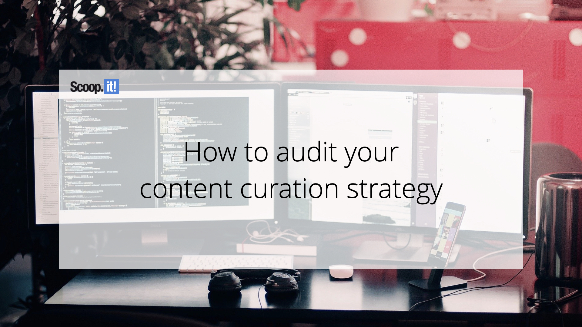 How to Audit Your Content Curation Strategy