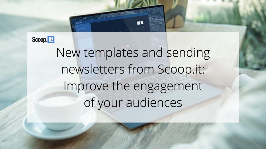 New templates and sending newsletters from Scoop.it: improve the engagement of your audiences