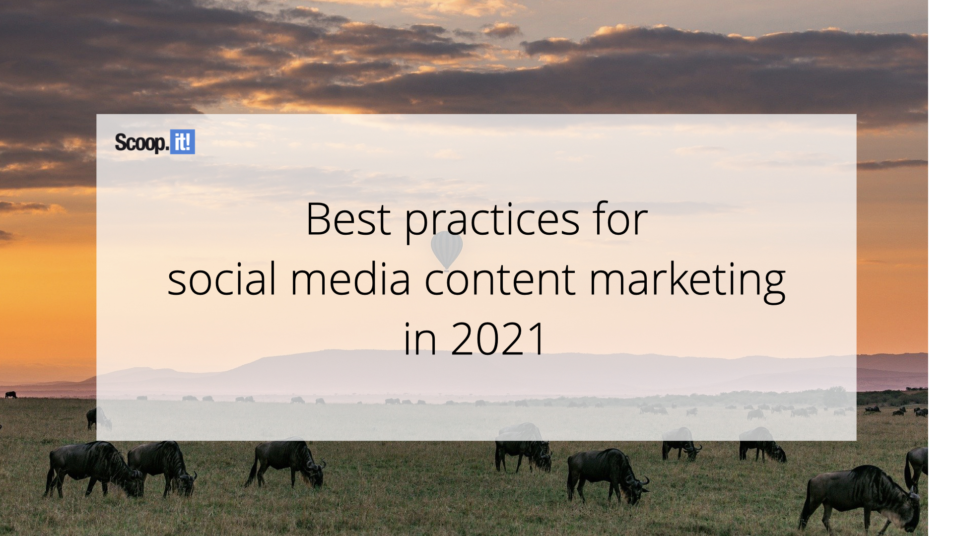 Best Practices for Social Media Content Marketing in 2021