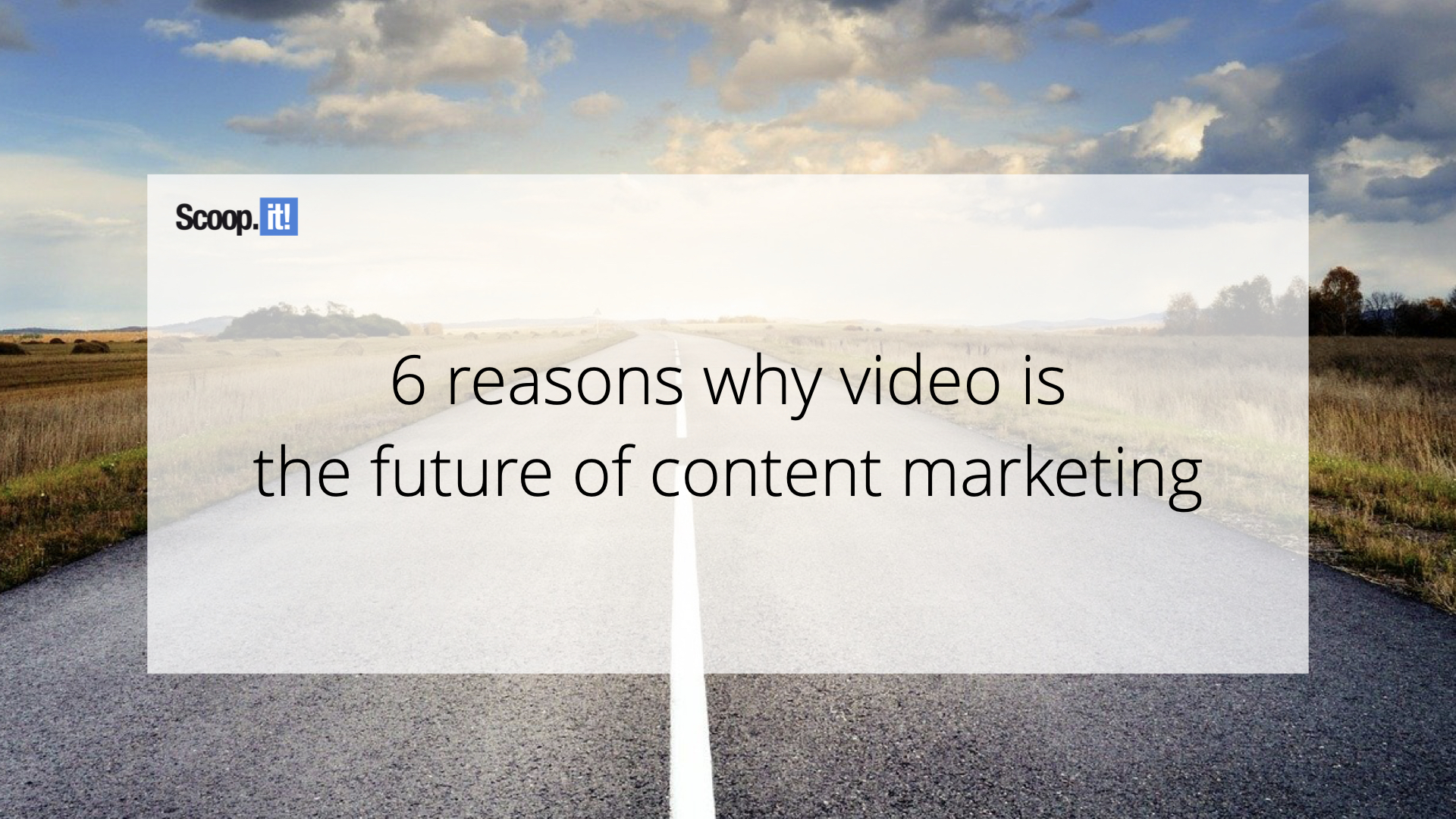 6 Reasons Why Video Is The Future of Content Marketing