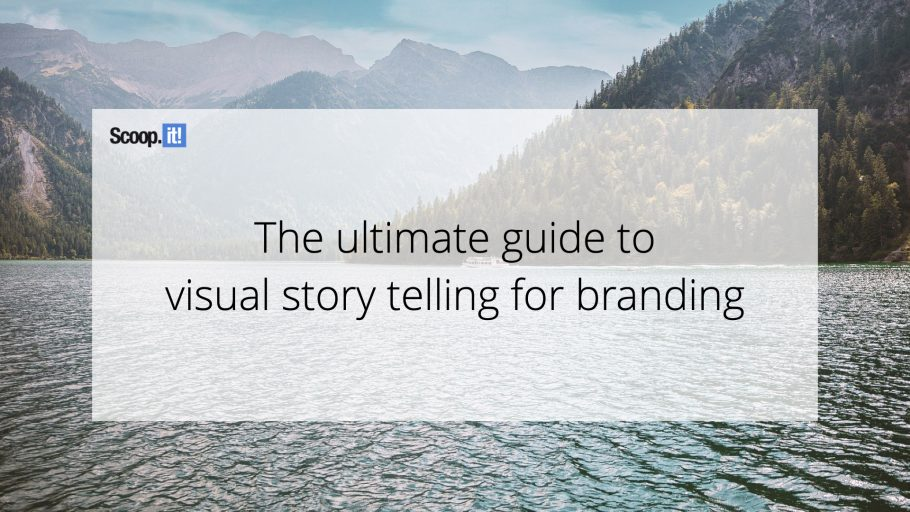 The Ultimate Guide to Visual Storytelling for Branding
