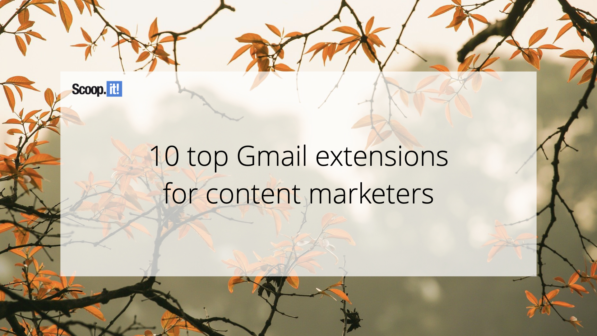10 Top Gmail Extensions for Content Marketers
