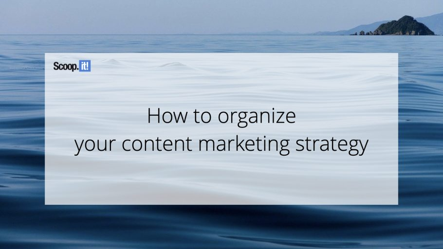 How to Organize Your Content Marketing Strategy